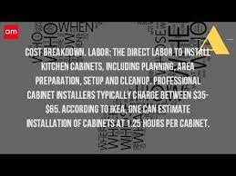 Cost Of Installing Kitchen Cabinets by How Much Is Labor To Install Kitchen Cabinets Youtube