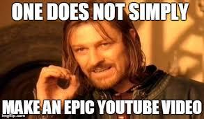 Youtube Video Meme - epic youtube videos imgflip