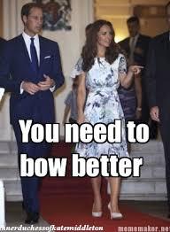 Kate Middleton Meme - horrible bowing form the inner duchess of kate middleton 2012
