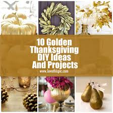 10 golden thanksgiving diy ideas and projects