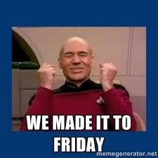 Friday Meme Pictures - we made it to friday meme photo golfian com