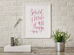 behold i make all things new christian faith print quote
