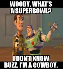 Woody And Buzz Meme - 22 meme internet woody what s a superbowl i don t know buzz i