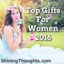 Top Gifts For Women 2016 Perfect Gifts For Women Christmas 2016 Shining Thoughts
