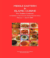 info cuisine near east collection middle eastern islamic cuisine yale