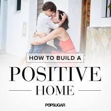 build a home build a positive home popsugar