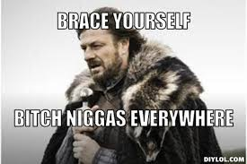 Meme Generator Everywhere - resized winter is coming meme generator brace yourself bitch