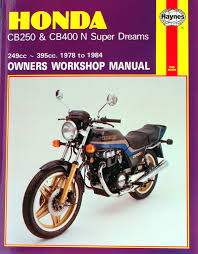 honda cb250 u0026 cb400n super dreams 78 84 haynes repair manual