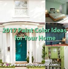 paint colors for 2017 2017 paint color ideas for your home to keep things fresh
