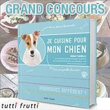 cuisiner pour chien gagnez un exemplaire dédicacé du livre je cuisine pour mon chien