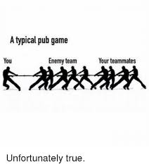 pubga e a typical pub game you enemy team your teammates unfortunately