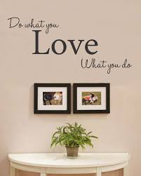 wall decals quotes quotesgram what you love what you do vinyl wall art decal sticker