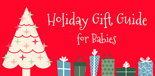 holiday gift guide for babies up to age one live love mess