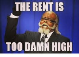 Too Damn High Meme - 25 best memes about the rent is too damn high the rent is