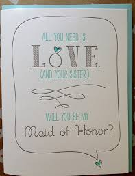Asking Maid Of Honor Poem Sister Maid Of Honor Or Matron Of Honor Will You Be My Maid Of