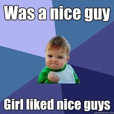 Nice Guy Memes - nice guy memes 28 images memes nice guy image memes at relatably