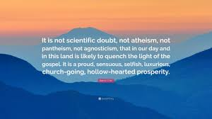 Light Of The Gospel Francis Chan Quote U201cit Is Not Scientific Doubt Not Atheism Not