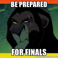 Be Prepared Meme - be prepared for finals unimpressed scar lion king meme generator