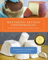 mastering artisan cheesemaking the ultimate guide for home scale