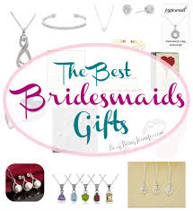 best bridesmaids gifts the best bridesmaids gifts busy being