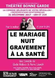 le mariage nuit gravement ã la santã le mariage nuit gravement à la santé bonne garde 2017 jpg