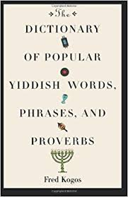 the dictionary of popular yiddish words phrases and proverbs