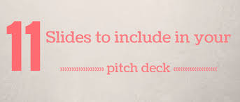 the 11 slides you need to have in your pitch deck bplans