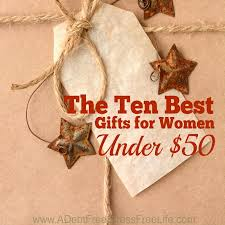 gifts for a woman the ten best gifts for women 50 a mess free