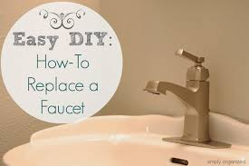 How To Replace A Faucet Easy Diy How To Replace A Bathroom Faucet Simply Organized