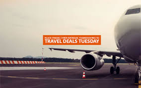 black friday cyber monday thanksgiving to travel deals tuesday