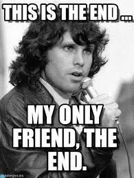 This Is The End Meme - this is the end jim morrison cantando meme on memegen