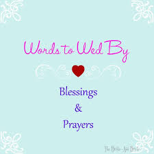 wedding blessing words words to wed by blessings and prayers the bad