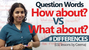 learn difference between how about what about free