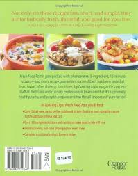 cooking light diet recipes cooking light fresh food fast over 280 incredibly flavorful 5