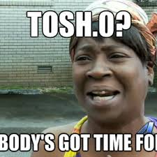 Tosh 0 Meme - tosh 0 by kdst60 meme center