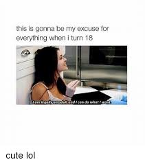 25 best memes about turning 18 turning 18 memes