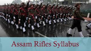 list of assam rifles assam rifles rally syllabus 2017 technical tradesman clerk gd