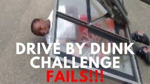 By Challenge Top 10 Funniest Drive By Dunk Challenge Fails