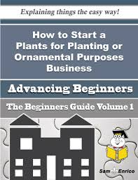 how to start a plants for planting or ornamental purposes business