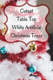 table top white artificial christmas trees u2022 best christmas gifts