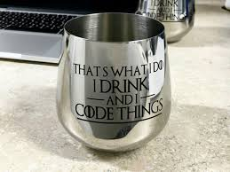 game of thrones wine glass that u0027s what i do i