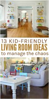 13 kid friendly living room ideas to manage the chaos living
