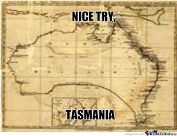 nice try tasmania by legitimidgitrogue meme center