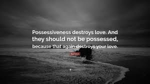Love And Ocean Quotes by Rajneesh Quote U201cpossessiveness Destroys Love And They Should Not