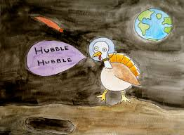 funniest thanksgiving joke q what sound does a space turkey make a hubble hubble hubble