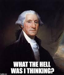 Washington Memes - george washington memes imgflip