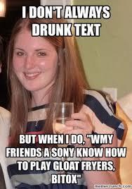don t always drunk text