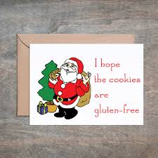 i hope the cookies are gluten free funny holiday card funny christmas