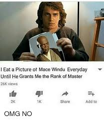 Mace Windu Meme - l eat a picture ot mace windu everyday until he grants me the rank