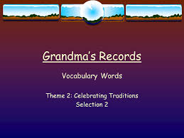 s records vocabulary words theme 2 celebrating traditions